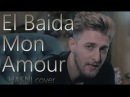 Baida Mon Amour البيضا مونامور - Hasni Mok Saib Cover 2017