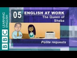 Make polite requests - 05 - English at Work would like you to watch