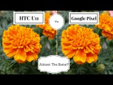 HTC U11 Camera Vs Google Pixel | Camera Comparison | Are They Same?