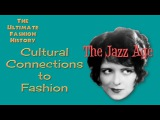 CULTURAL CONNECTIONS to FASHION The Jazz Age