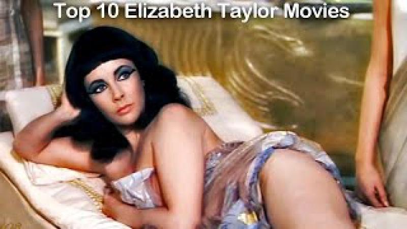 Elizabeth Taylor Ten Best Movies [Warning] Top 10 Elizabeth Taylor Films