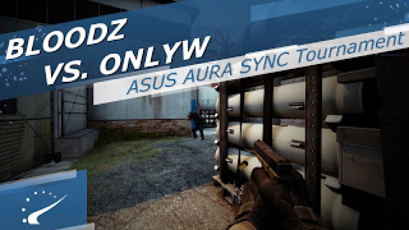 BLOODZ vs. ONLYW - ASUS AURA SYNC Tournament