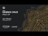 Dennis Cruz - Get Freaky - Original Mix