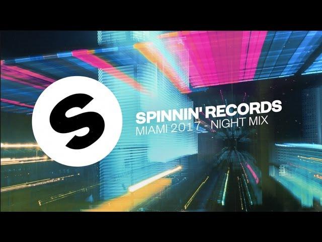 Spinnin Records Miami 2017 - Night Mix