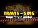 Travis – Sing on fingerstyle guitar OST Полицейский с Рублевки, Миллионер поневоле Mr. Deeds