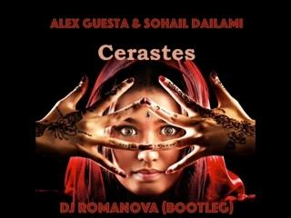 Alex Guesta & Sohail Dailami & AD&BD - Cerastes (DJ Romanova Bootleg)