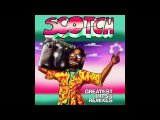 Scotch Greatest Hits &amp Remixes