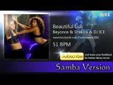 Samba - Beautiful Liar (51 BPM)