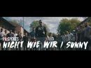 PA Sports - Nicht wie wir/Sunny (prod. by Oc, Kianush, Aribeatz Dennis Kör)