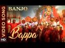 Bappa Official Video Song | Banjo | Riteish Deshmukh | Vishal Shekhar