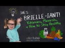 She's Brielle-iant, Vitamins, Minerals and How to Stay Healthy