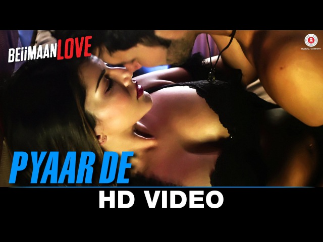 Pyaar De | Sunny Leone Rajniesh Duggall | Ankit Tiwari | Beiimaan Love