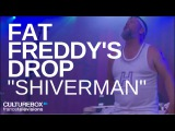 Fat Freddy's Drop - Shiverman - Live @ Festival S