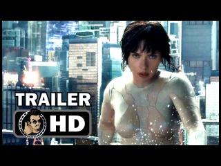GHOST IN THE SHELL - Official Trailer #1 Sneak Peek (2017) Scarlett Johansson Sci-Fi Action Movie HD