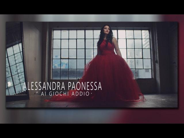 Ai Giochi Addio - Soprano Alessandra Paonessa