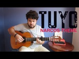 TUYO - RODRIGO AMARANTE (NARCOS THEME FOR GUITAR FINGERSTYLE) + Tablatura Gr
