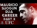 Mauricio Shogun Rua Career PART 2 - UFC / Маурисио Хуа / Маурисио Руа