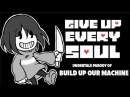【UNDERTALE PARODY OF BUILD OUR MACHINE 】GIVE UP EVERY SOUL (BATIM X UNDERTALE)