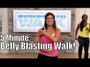 5 Minute Belly Blasting Walk