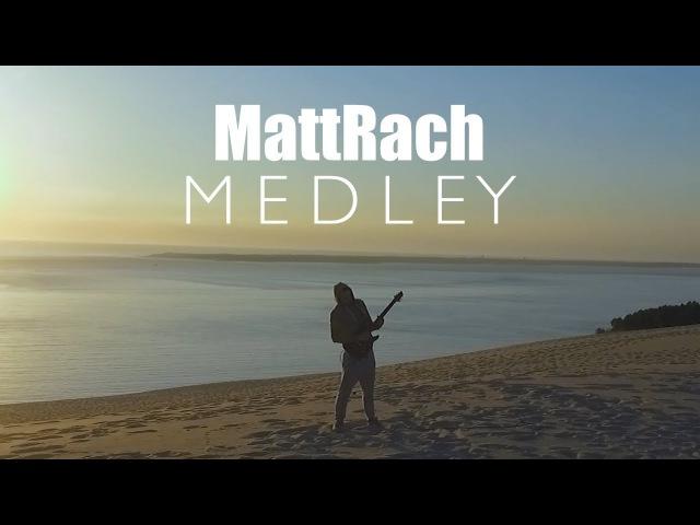 MattRach - MEDLEY