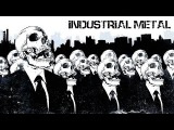 Industrial Metal Compilation