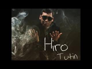 Hiro - tutin [Түтін қою]