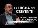 """""""LA LUCHA DEL CREYENTE"""" Pastor Sugel Michelén. Predicaciones, estudios bíblicos."""