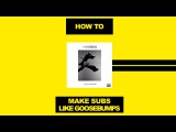 How To Turn Any 808 Into A Sub Like Goosebumps