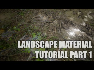 Landscape Material Tutorial Part 1 (Unreal Engine 4)