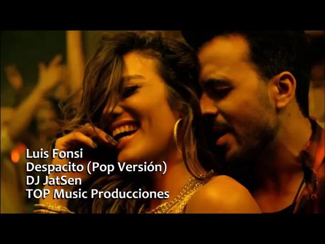 Luis Fonsi - Despacito (Pop Versión)