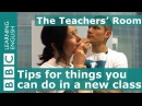The Teachers Room Top tips for things you can do in a new class