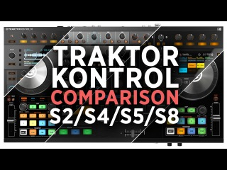 Review: Traktor Kontrol S2 / S4 / S5 / S8 Controllers Compared