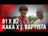 81 X 82 - KAKÁ X JÚLIO BAPTISTA   SPFCTV