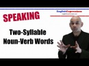 Speaking Two-Syllable Noun / Verb Words