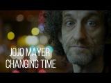Jojo Mayer - Changing Time русская озвучка (Нимар Дамма)