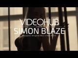 Simon Blaze x Rob D 510 - Maryjane (VideoHUB) #enjoybeauty