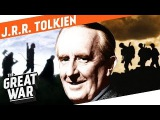 J.R.R. Tolkien - The Father of Lord of The Rings  I WHO DID WHAT IN WORLD WAR 1