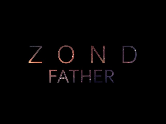 ZOND | Father | single 2017 | teaser 2