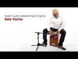 Sela Cajon - Hakim Ludin presents the Cajon Revolution Sela Varios