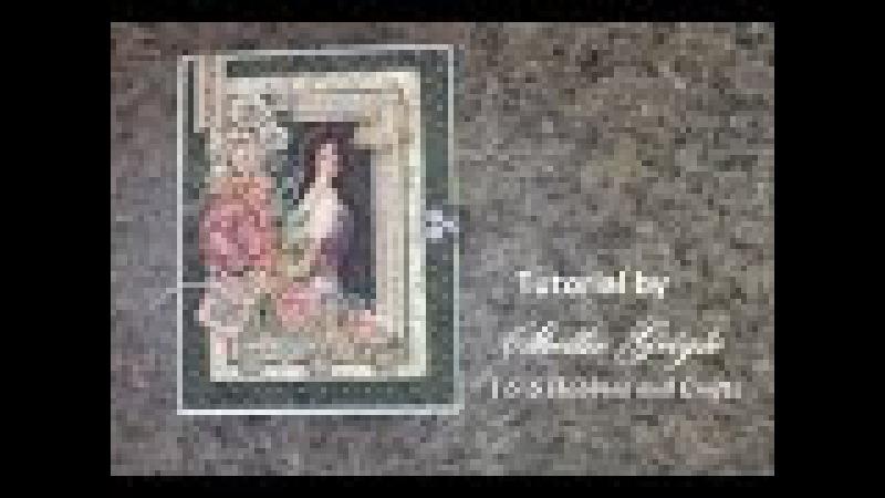 TUTORIAL PART 1 G45 MINI ALBUM PORTRAIT OF A LADY SHELLIE GEIGLE JS HOBBIES AND CRAFTS
