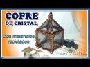 COFRE DE CRISTAL CON MATERIALES RECICLADOS