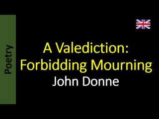 """a literary analysis of a valediction of weeping by john donne John donne's """"a valediction: of weeping four farewell poems of john donne, besides """"a valediction: extended knowledge in literary works as well."""