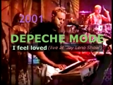 DEPECHE MODE - I feel loved (live at 'Jay Leno Show') 2001 HD 720