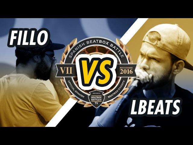 FILLO vs. LBEATS   OCTAVOS DE FINAL   SPANISH BEATBOX BATTLE 2016