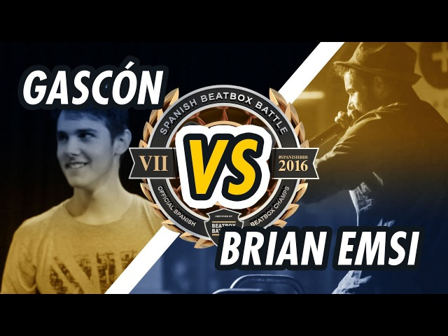 GASCÓN vs. BRIAN EMSI | OCTAVOS DE FINAL | SPANISH BEATBOX BATTLE 2016