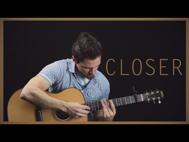 Closer - Solo Fingerstyle Guitar Version