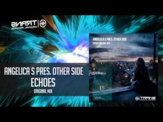 Angelica S Pres Other Side Echoes Original Mix