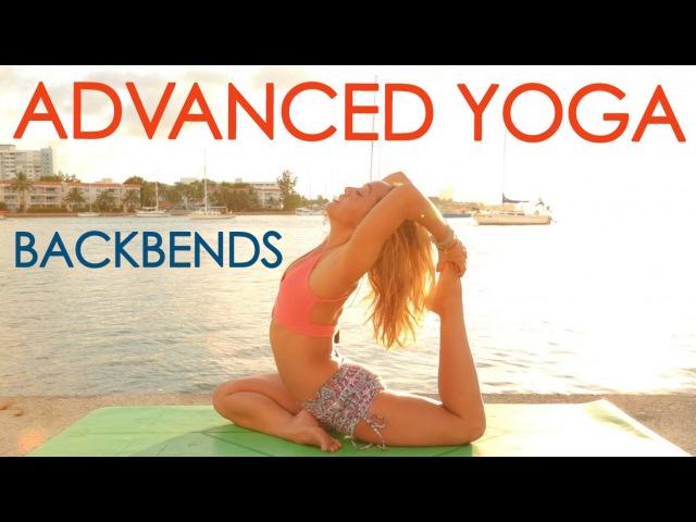 Advanced Yoga Week One Deepen Your Backbends
