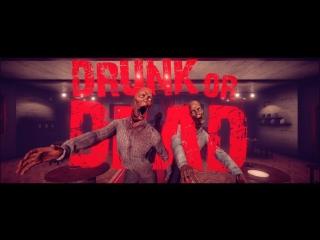 Drunk or Dead VR трейлер