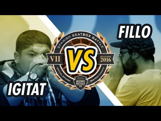 IGITAT vs FILLO   CUARTOS DE FINAL   SPANISH BEATBOX BATTLE 2016